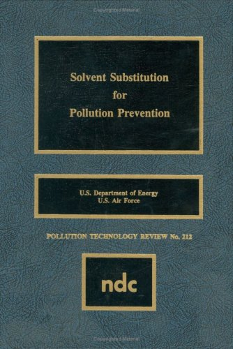 Solvent Substitution for Pollution Prevention 9780815513193
