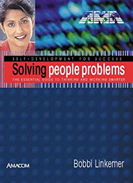 Solving People Problems: The Essential Guide to Thinking and Working Smarter 9780814470695