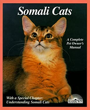 Somali Cats: Everything about Purchase, Care, Nutrition, Breeding, Health Care, and Behavior 9780812095838