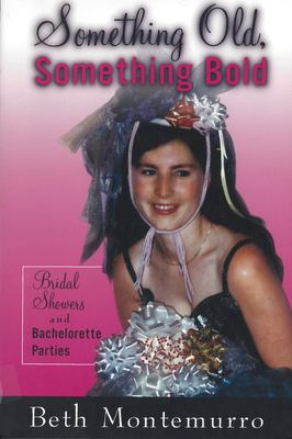 Something Old, Something Bold: Bridal Showers and Bachelorette Parties 9780813538112