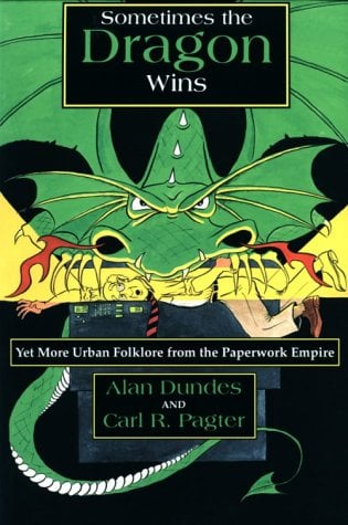 Sometimes the Dragon Wins: Yet More Urban Folklore from the Paperwork Empire 9780815603719
