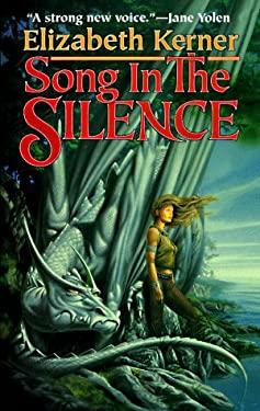 Song in the Silence: The Tale of Lanen Kaelar 9780812550443