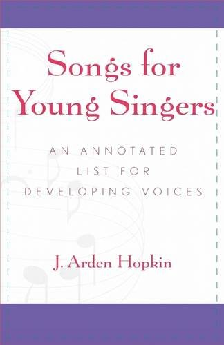 Songs for Young Singers: An Annotated List for Developing Voices 9780810840775