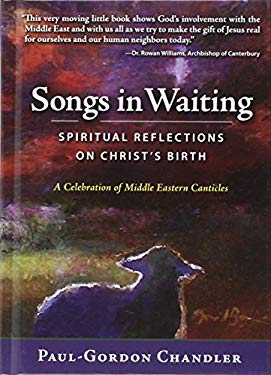 Songs in Waiting: Spiritual Reflections on Christ's Birth; A Celebration of Middle Eastern Canticles 9780819223609