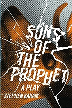 Sons of the Prophet: A Play 9780810128774