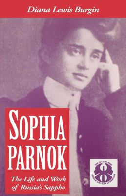 Sophia Parnok: The Life and Work of Russia's Sappho 9780814712214