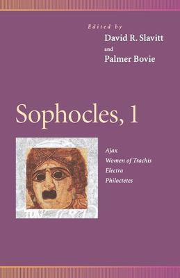 Sophocles, 1: Ajax, Women of Trachis, Electra, Philoctetes 9780812216530