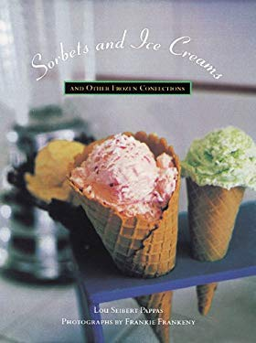 Sorbets and Ice Creams: And Other Frozen Confections 9780811815734