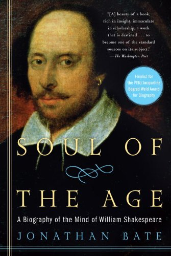 Soul of the Age: A Biography of the Mind of William Shakespeare 9780812971811