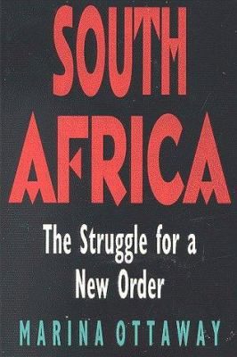 South Africa: The Struggle for a New Order 9780815767169