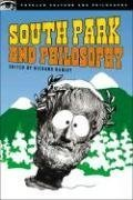 South Park and Philosophy: Bigger, Longer, and More Penetrating 9780812696134