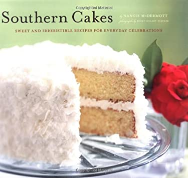 Southern Cakes: Sweet and Irresistible Recipes for Everyday Celebrations 9780811853705