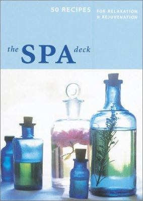 Spa Deck: 50 Recipes for Relaxation & Rejuvenation 9780811829465
