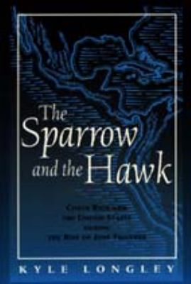 Sparrow and the Hawk: Costa Rica and the United States During the Rise of Jose Figueres 9780817308315