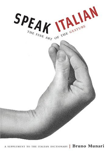 Speak Italian: The Fine Art of the Gesture 9780811847742