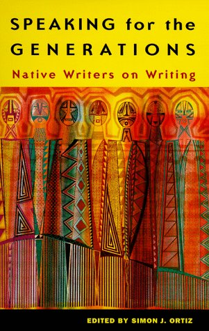 Speaking for the Generations: Native Writers on Writing 9780816518500