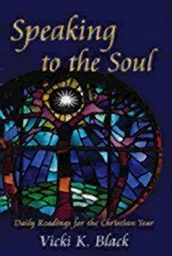 Speaking to the Soul: Daily Readings for the Christian Year 9780819223654