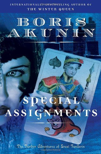 Special Assignments: The Further Adventures of Erast Fandorin 9780812978605