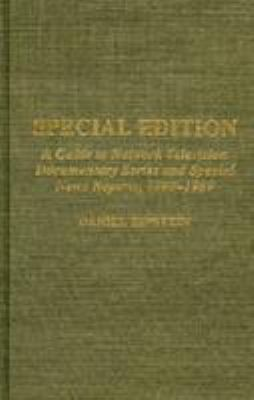 Special Edition: A Guide to Network Television Documentary Series and Special News Reports, 1980-1989