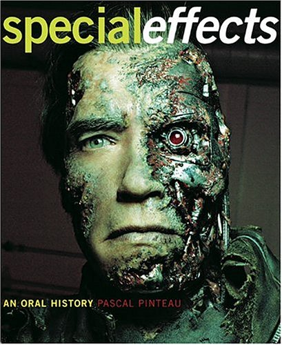 Special Effects : An Oral History