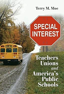Special Interest: Teachers Unions and America's Public Schools 9780815721291
