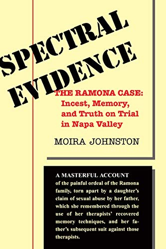 Spectral Evidence: The Ramona Case: Incest, Memory, and Truth on Trial in Napa Valley 9780813335872