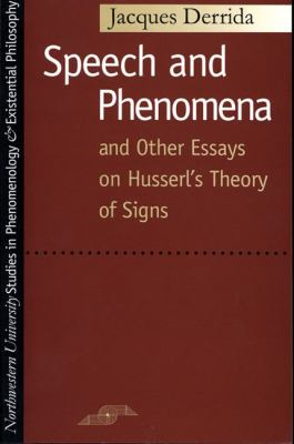 Speech and Phenomena: And Other Essays on Husserl's Theory of Signs 9780810105904