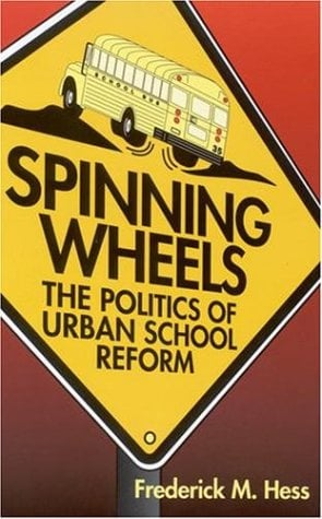 Spinning Wheels: The Politics of Urban School Reform 9780815736356