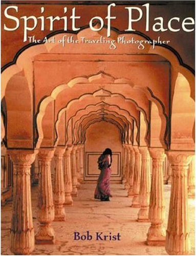 Spirit of Place: The Art of the Traveling Photographer 9780817458942