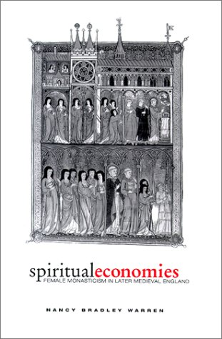 Spiritual Economies: Female Monasticism in Later Medieval England 9780812235838