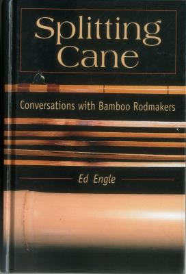 Splitting Cane: Conversations with Bamboo Rodmakers 9780811700085