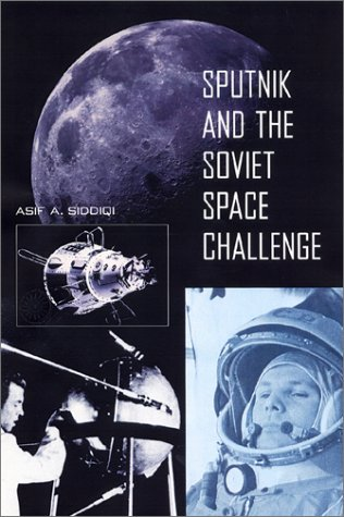 Sputnik and the Soviet Space Challenge 9780813026275