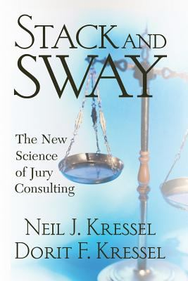 Stack and Sway: The New Science of Jury Consulting 9780813342412