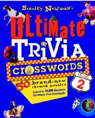 Stanley Newman's Ultimate Trivia Crosswords, Volume 2 9780812935721
