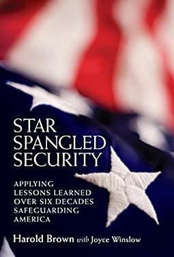 Star Spangled Security: Applying Lessons Learned Over Six Decades Safeguarding America 9780815723820