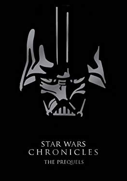 Star Wars Chronicles: The Prequels 9780811847353