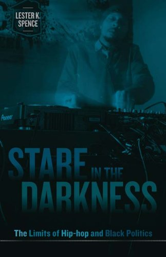 Stare in the Darkness: The Limits of Hip-Hop and Black Politics 9780816669882