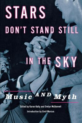 Stars Don't Stand Still in the Sky: Music and Myth 9780814747278