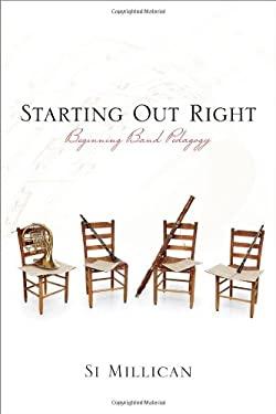 Starting Out Right: Beginning-Band Pedagogy