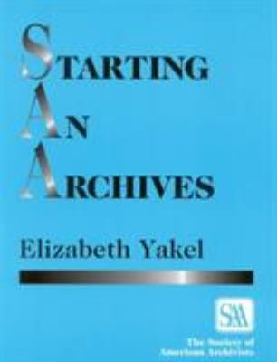 Starting an Archives 9780810828643