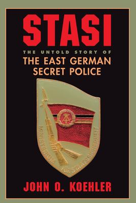 Stasi: The Untold Story of the East German Secret Police 9780813337449