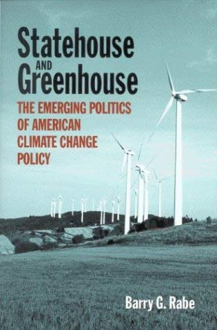 Statehouse and Greenhouse: The Emerging Politics of American Climate Change Policy 9780815773108