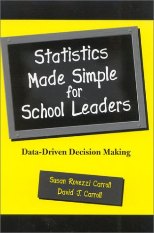 Statistics Made Simple for School Leaders: Data-Driven Decision Making 9780810844810
