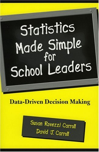 Statistics Made Simple for School Leaders: Data-Driven Decision Making 9780810843226