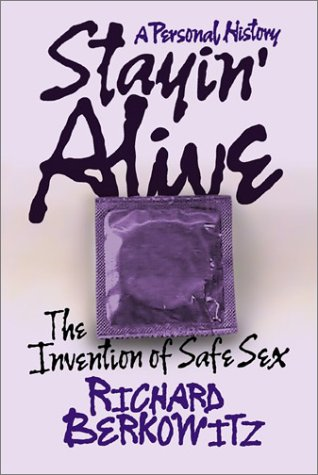 Stayin' Alive: The Invention of Safe Sex 9780813340920
