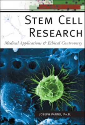 Stem Cell Research: Medical Applications and Ethical Controversy 9780816069316