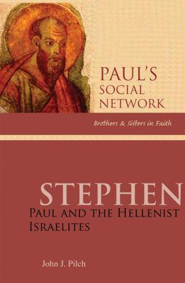 Stephen: Paul and the Hellenist Israelites 9780814652299
