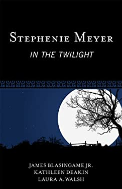 Stephenie Meyer: In the Twilight 9780810883734