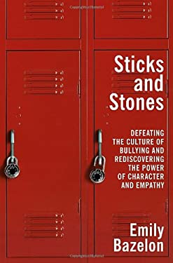 Sticks and Stones: The New Problem of Bullying and How to Solve It