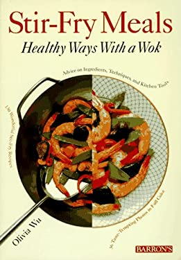 Stir-Fry Meals: Healthy Ways with a Wok 9780812097146